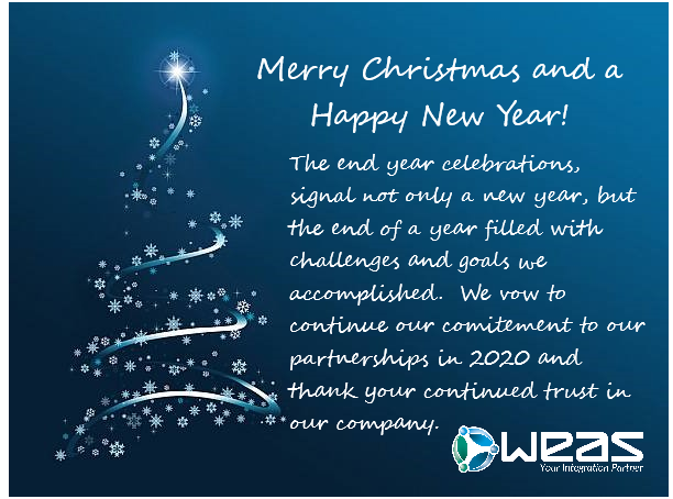 "Christmas card with Christmas Tree and text: ""Merry Christmas and a Happy New Year! The end year celebrations, signal not only a new year, but the end of a year filled with challenges and goals we accomplished. We vow to continue our comitement to our partnerships in 2020 and thank you continued trust in our company.""  WEAS logo"